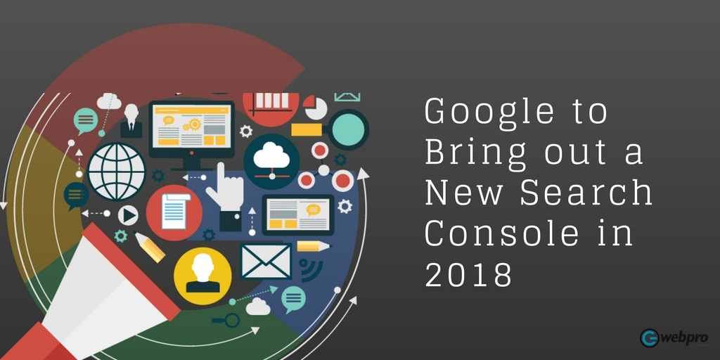 Google to Bring out a New Search Console in 2018
