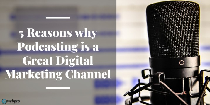 5 Reasons why Podcasting is a Great Digital Marketing Channel